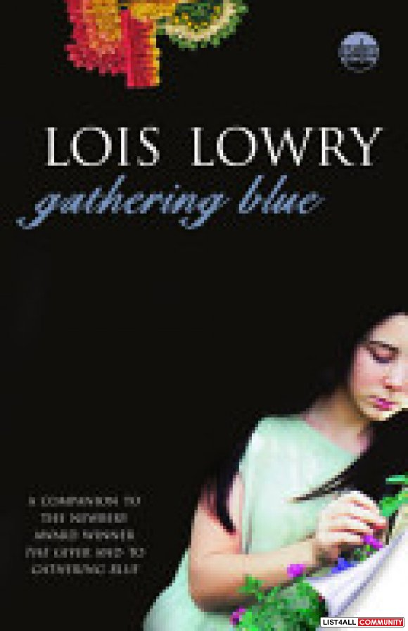 "Gathering Blue (A companion to ""The Giver"") - Lois Lowry"