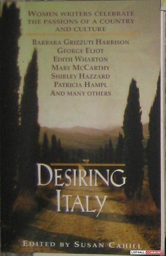Desiring Italy: Women Writers Celebrate the Passions of a Country